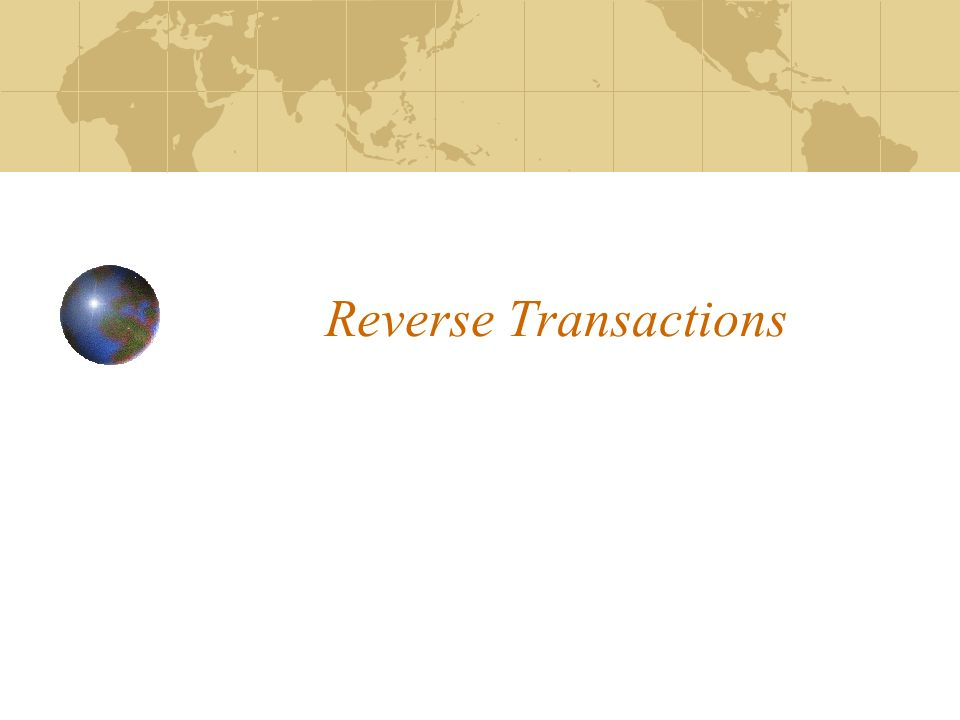 Reverse Transactions
