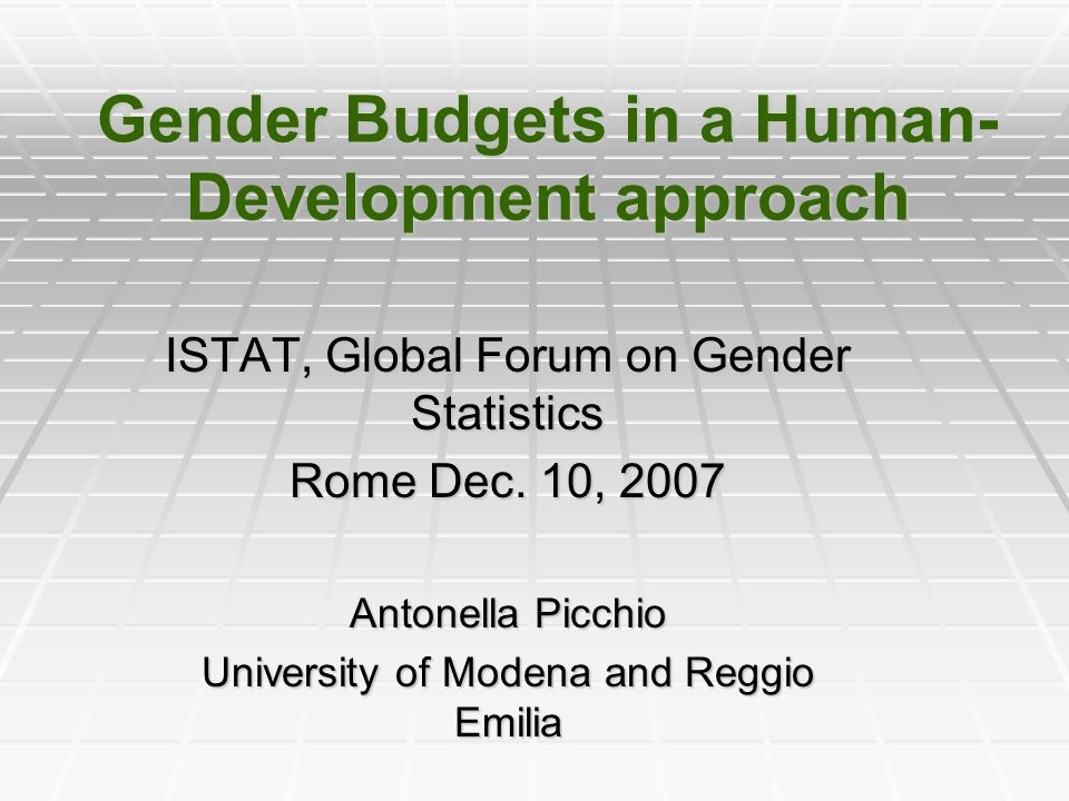 Gender Budgets in a Human- Development approach ISTAT, Global Forum on Gender Statistics Rome Dec.