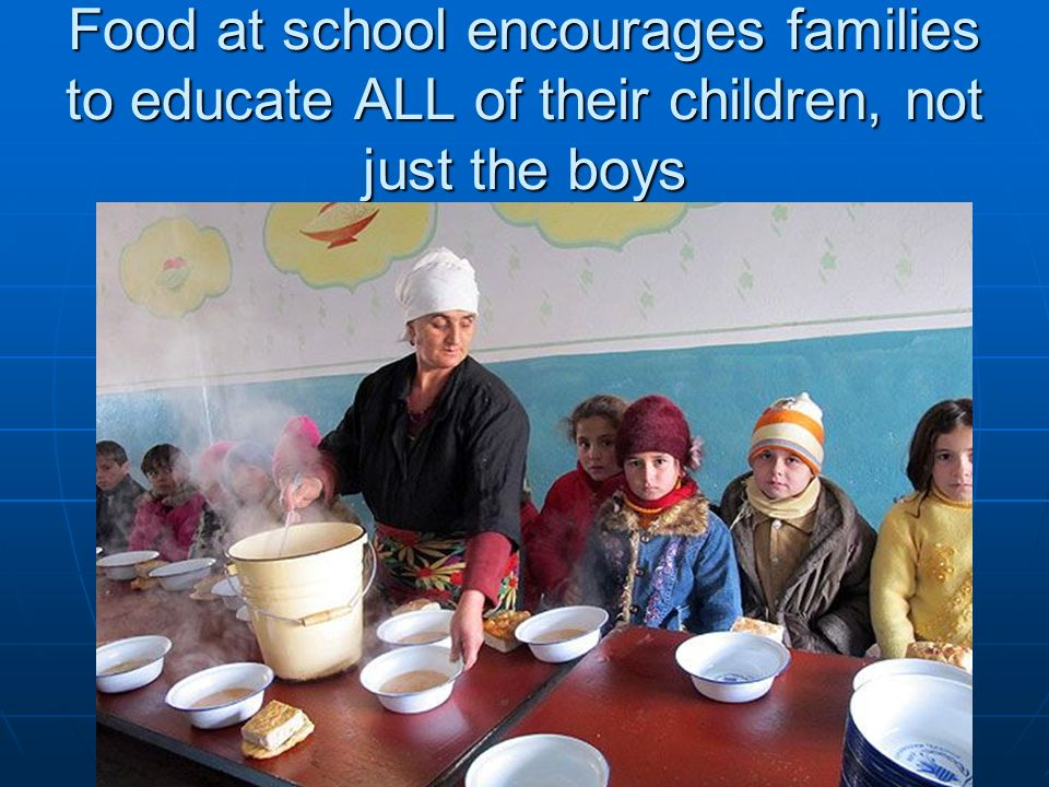 Food at school encourages families to educate ALL of their children, not just the boys