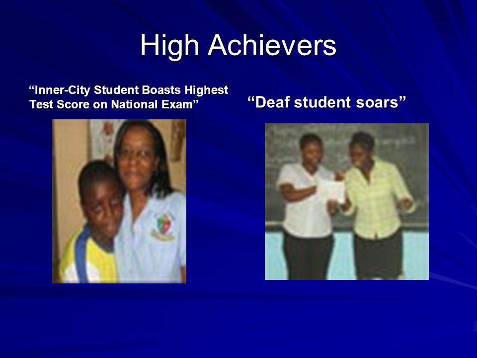 High Achievers Inner-City Student Boasts Highest Test Score on National Exam Deaf student soars