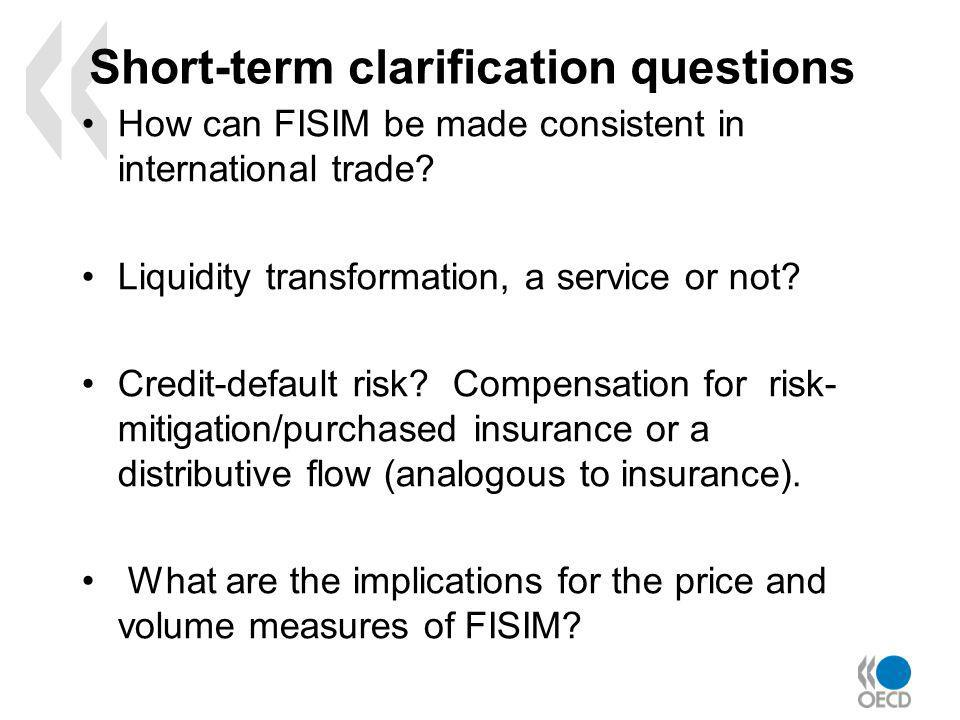 Short-term clarification questions How can FISIM be made consistent in international trade.
