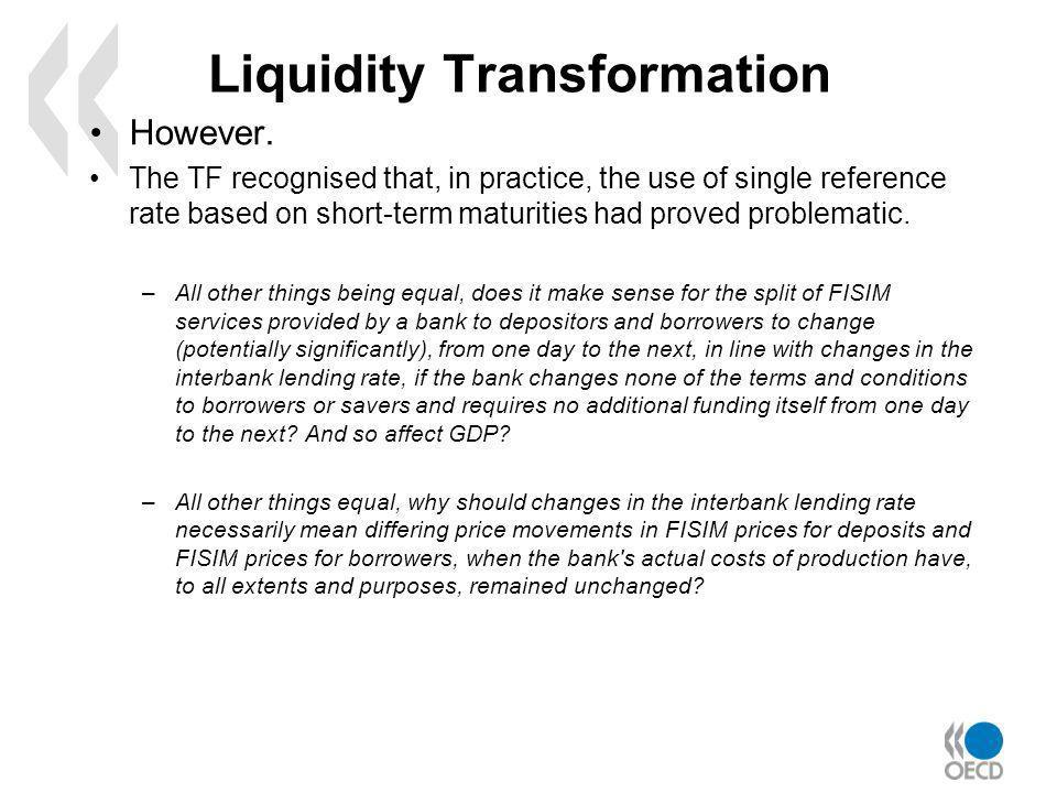 Liquidity Transformation However.