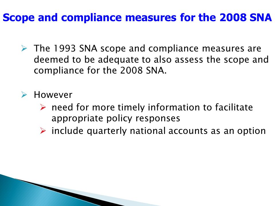 The 1993 SNA scope and compliance measures are deemed to be adequate to also assess the scope and compliance for the 2008 SNA. However need for more t