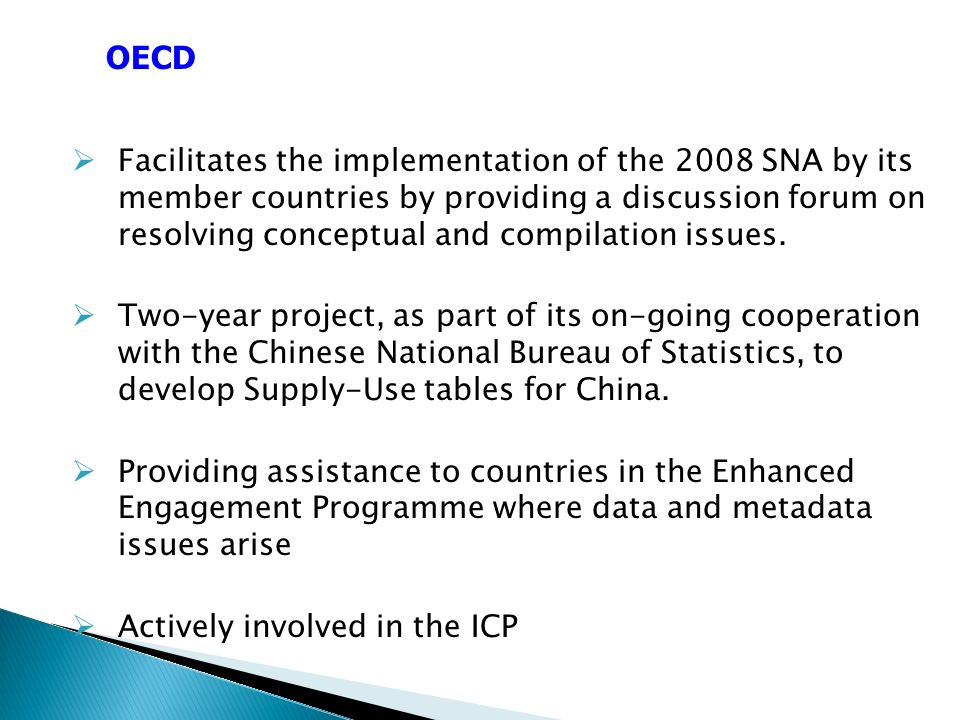 Facilitates the implementation of the 2008 SNA by its member countries by providing a discussion forum on resolving conceptual and compilation issues.