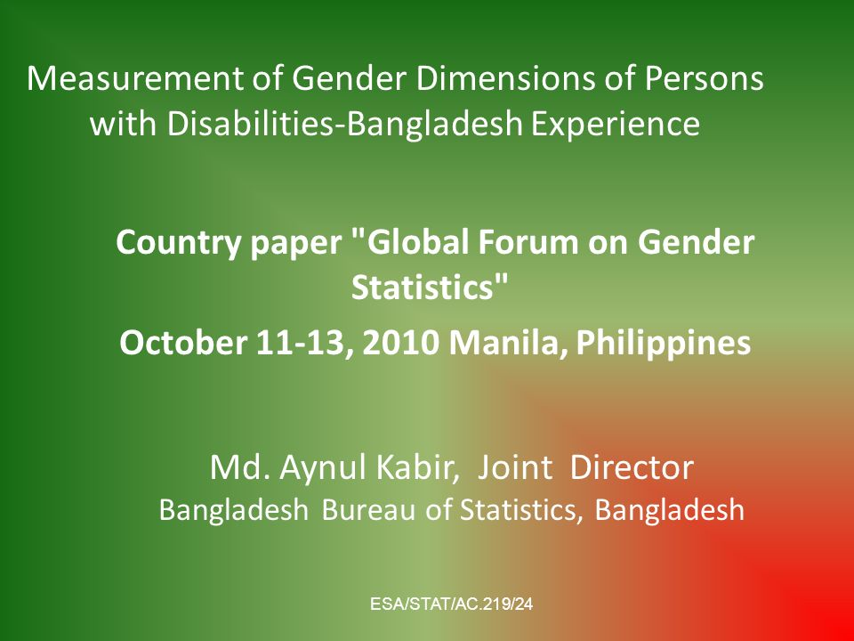 Measurement of Gender Dimensions of Persons with Disabilities-Bangladesh Experience Country paper