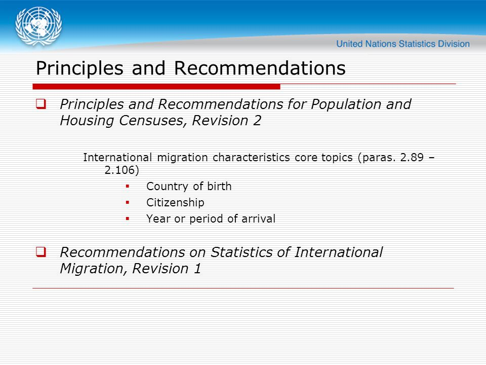 Principles and Recommendations Principles and Recommendations for Population and Housing Censuses, Revision 2 International migration characteristics core topics (paras.