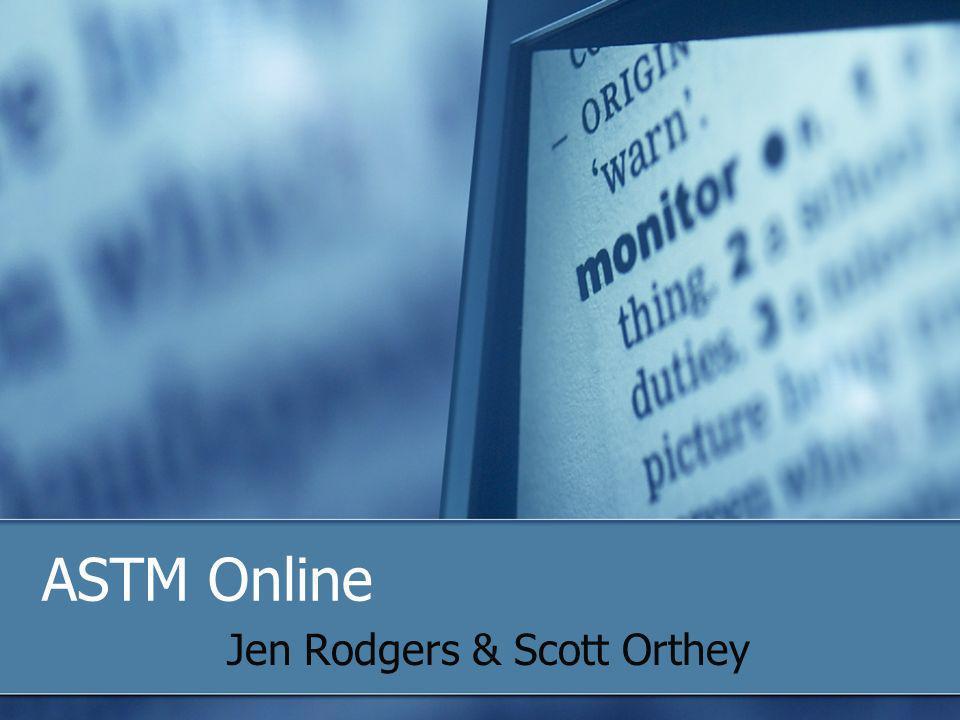 ASTM Online Jen Rodgers & Scott Orthey