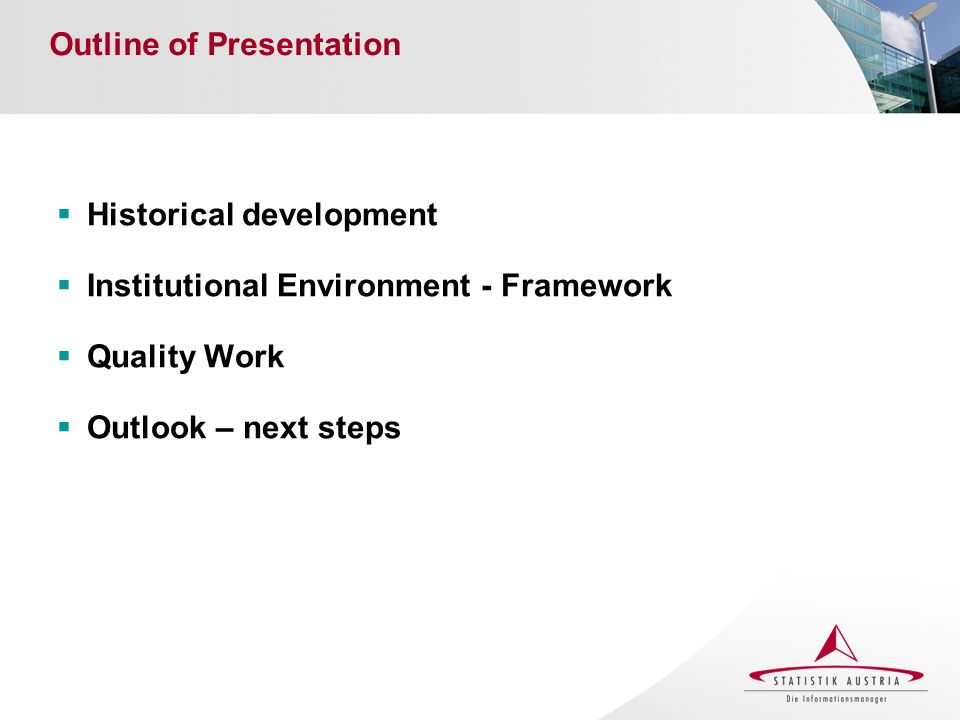 Outline of Presentation Historical development Institutional Environment - Framework Quality Work Outlook – next steps
