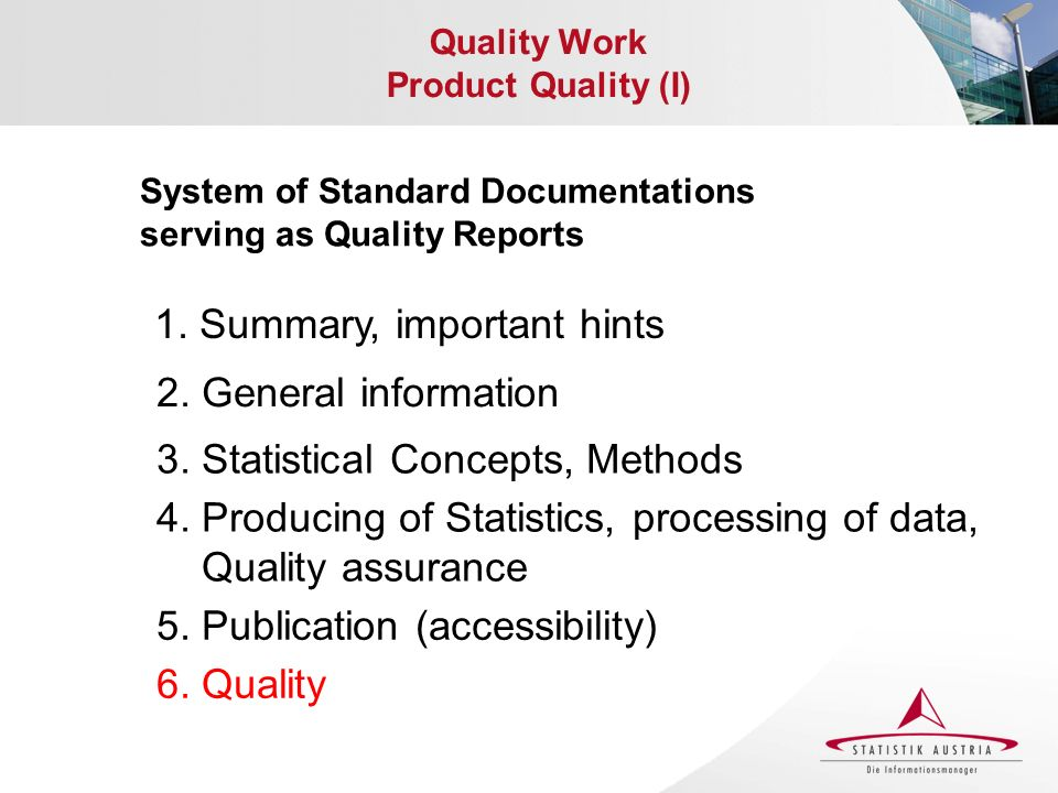 Quality Work Product Quality (I) System of Standard Documentations serving as Quality Reports 1. Summary, important hints 2. General information 3. St