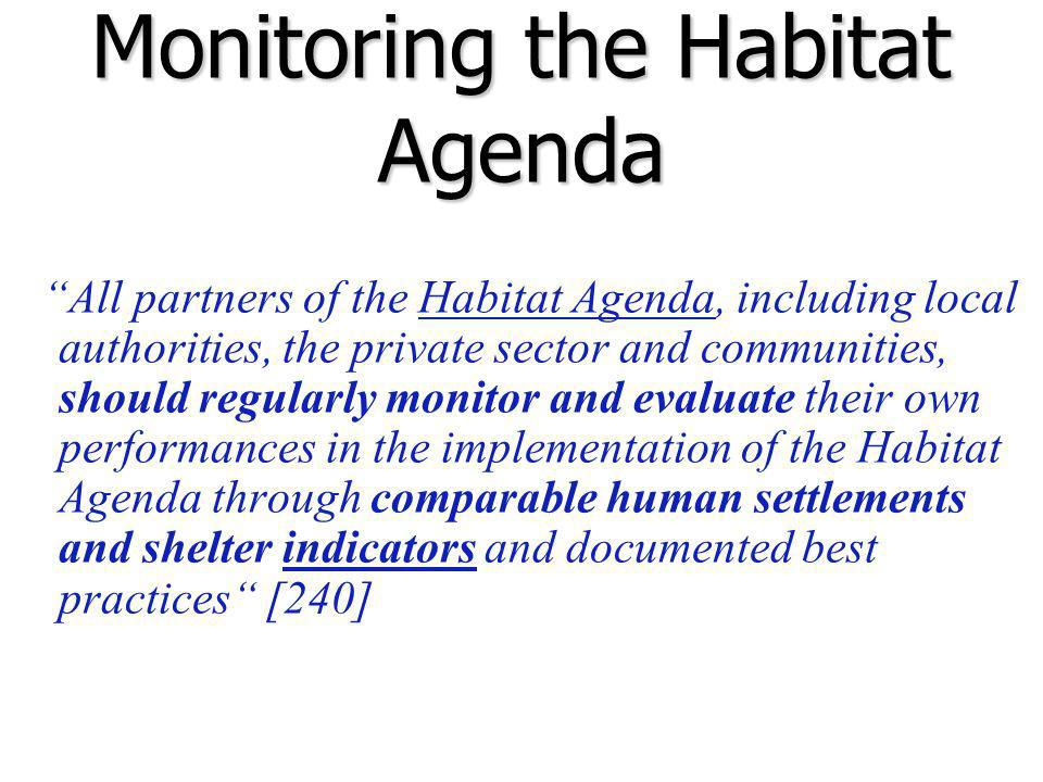 All partners of the Habitat Agenda, including local authorities, the private sector and communities, should regularly monitor and evaluate their own p