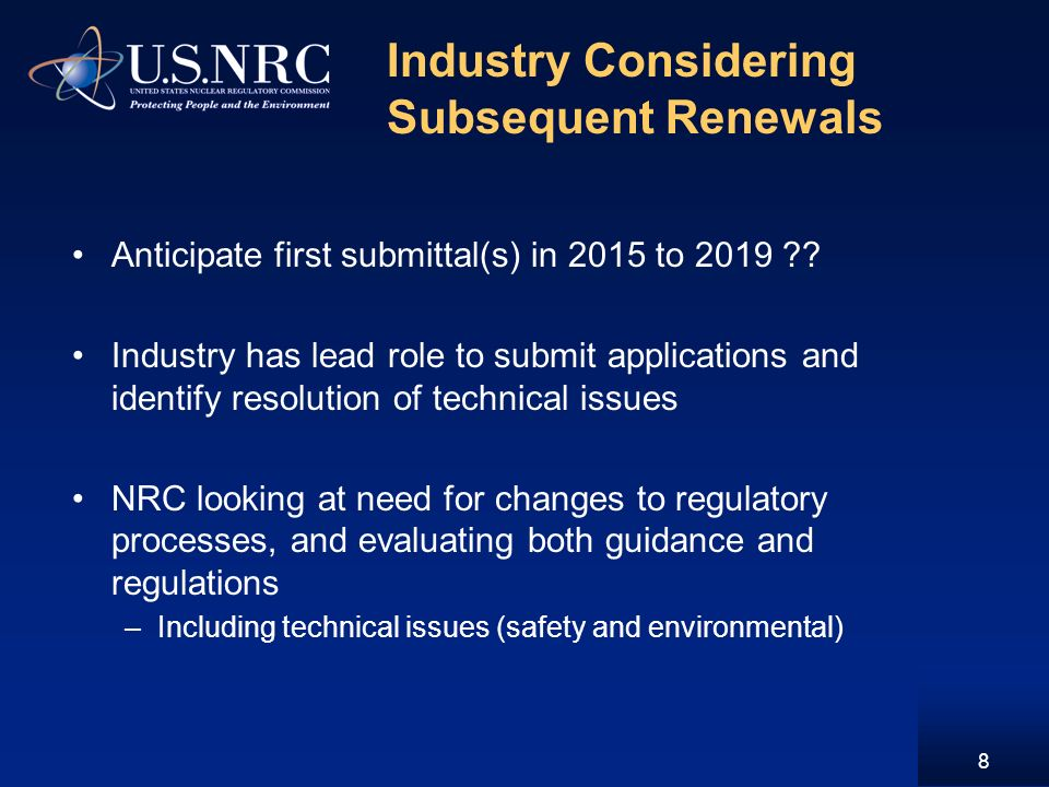 Industry Considering Subsequent Renewals Anticipate first submittal(s) in 2015 to 2019 ?.