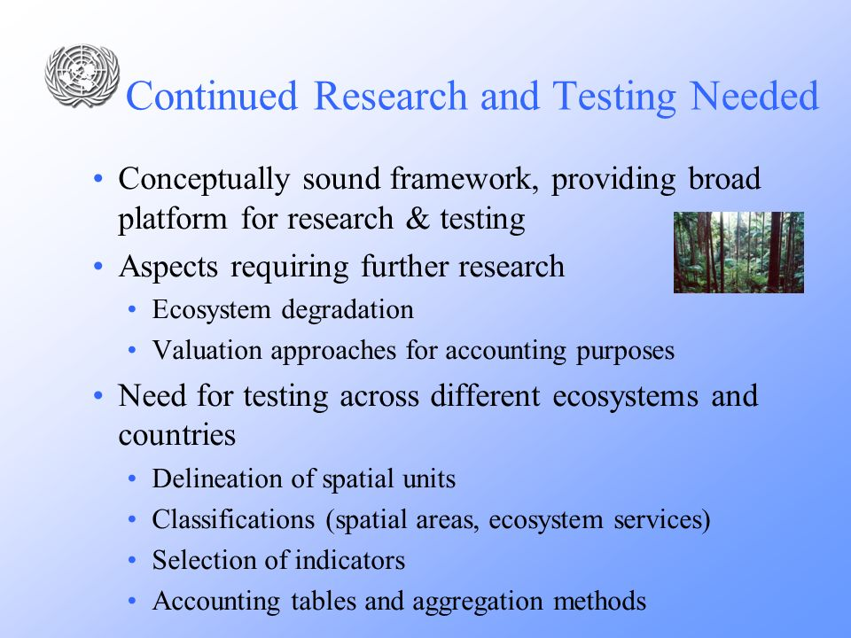 Continued Research and Testing Needed Conceptually sound framework, providing broad platform for research & testing Aspects requiring further research