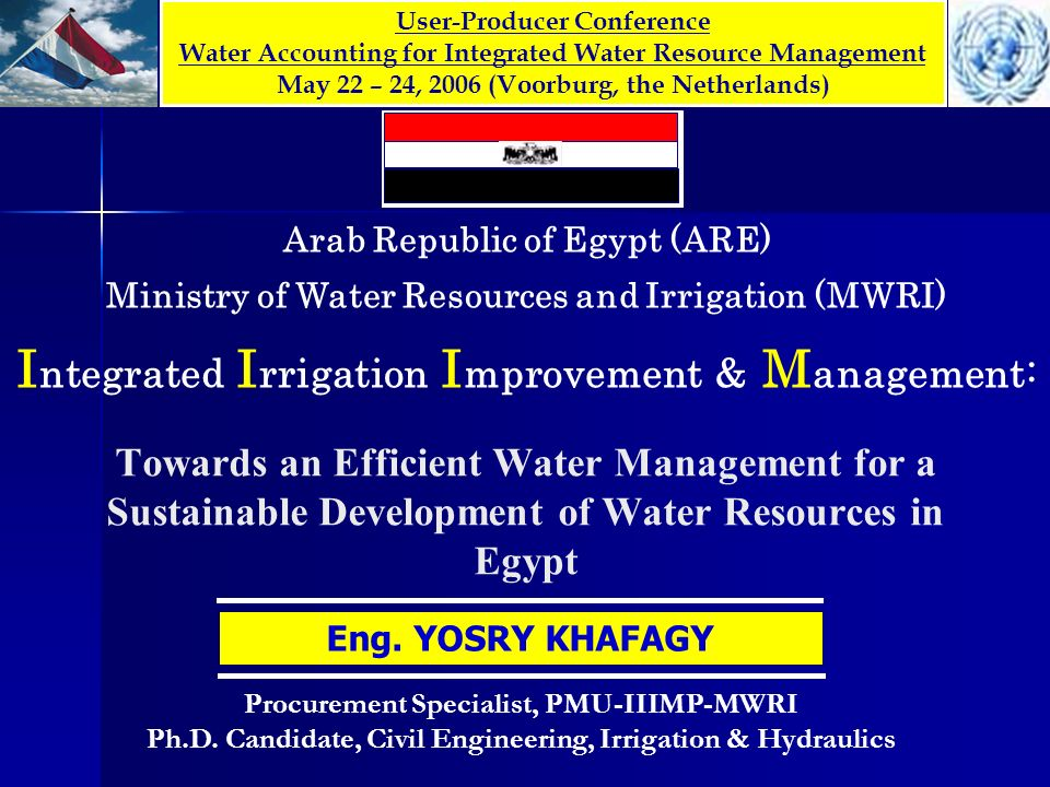 IIIMP Phase I: (in Nile Delta) IIIMP Phase I: (in Nile Delta) Ensure sustainable optimum use of water and land resources throughout strengthening the decentralization of decision making and users participation in planning, operation and maintenance activities ; Increase the economic return in the project command areas by optimizing the use of available resources and improved infrastructures ; Objectives Objectives Broaden the saving in irrigation cost and controlling the water use for other purposes ; Increase the agriculture productivity, hence, increasing the farmers income and improving the quality of life in the rural communities ; Target groups Target groups MWRI Staff and Institutions, Rural poor in Nile Delta, other Stackholders