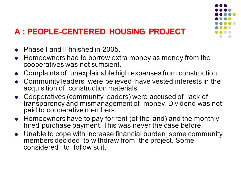 A : PEOPLE-CENTERED HOUSING PROJECT Phase I and II finished in 2005.