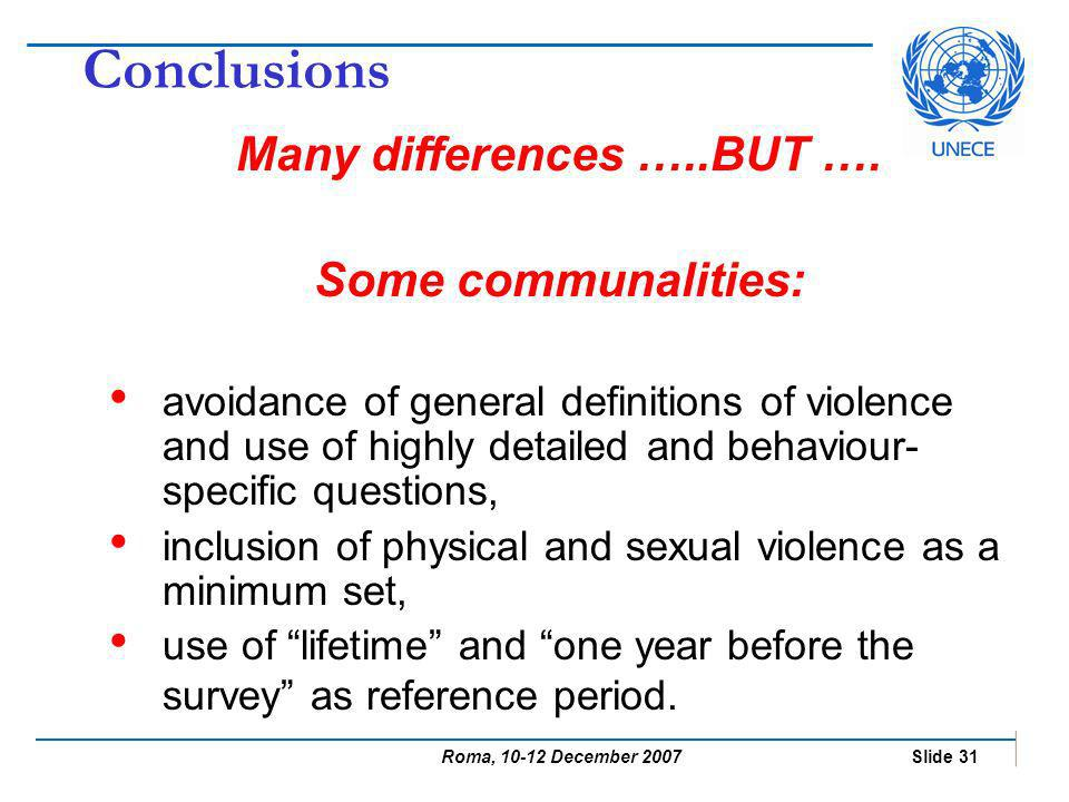 Roma, 10-12 December 2007 Slide 31 Conclusions Many differences …..BUT ….