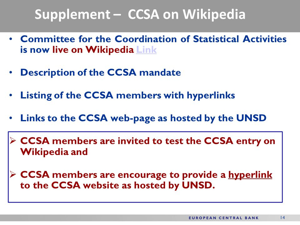 14 Committee for the Coordination of Statistical Activities is now live on Wikipedia LinkLink Description of the CCSA mandate Listing of the CCSA memb