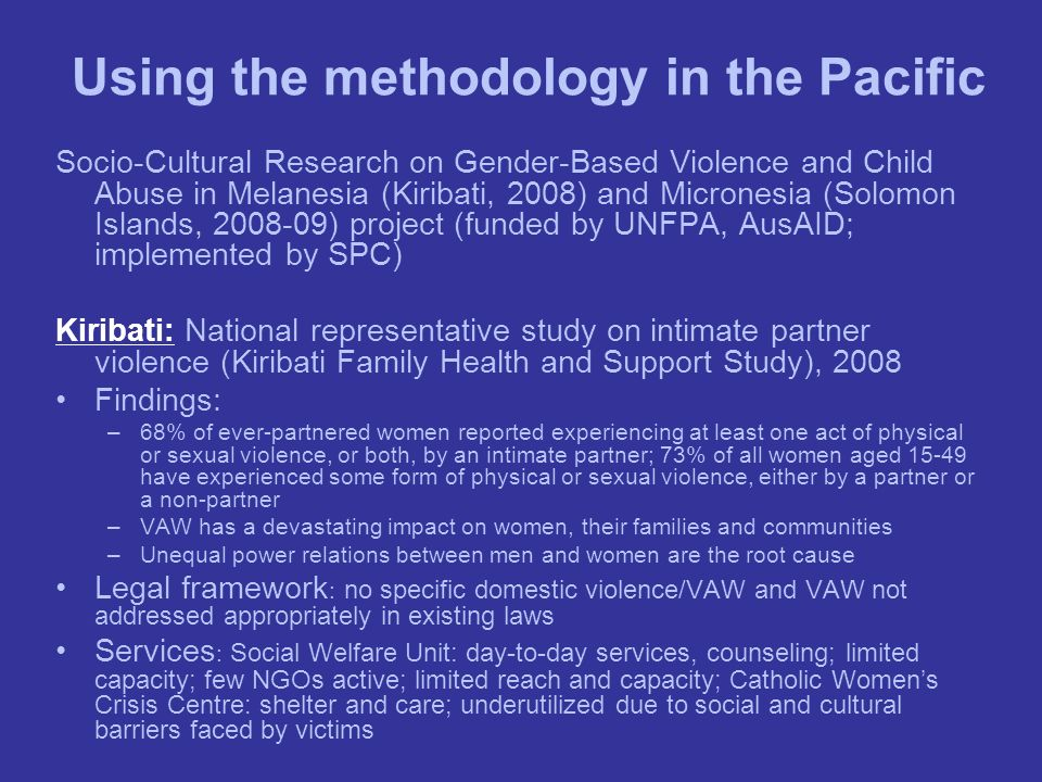 Using the methodology in the Pacific Socio-Cultural Research on Gender-Based Violence and Child Abuse in Melanesia (Kiribati, 2008) and Micronesia (So
