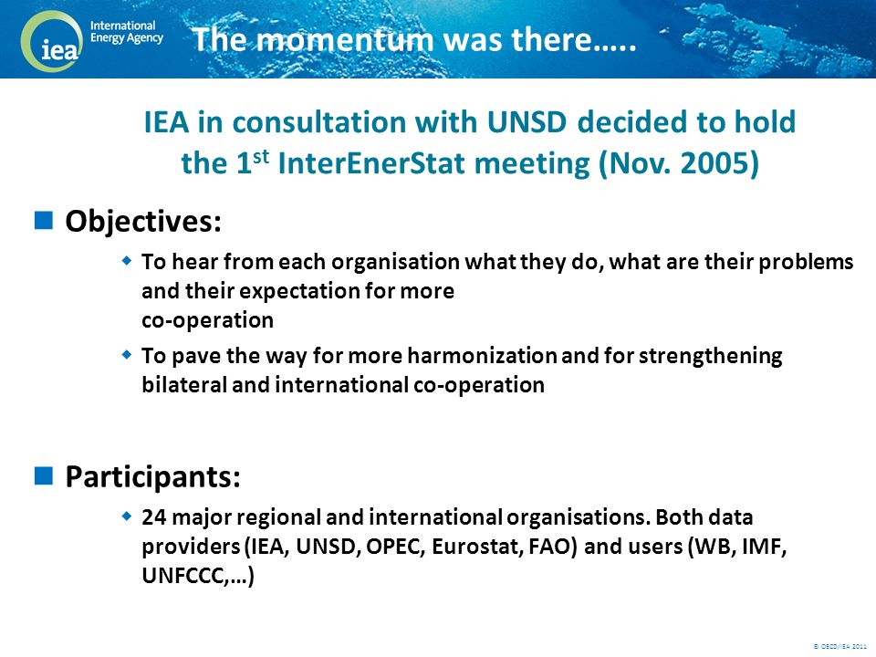 © OECD/IEA 2011 The momentum was there…..