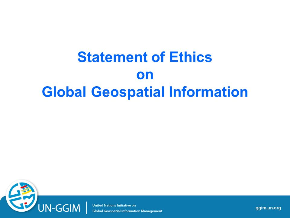 Statement of Ethics on Global Geospatial Information