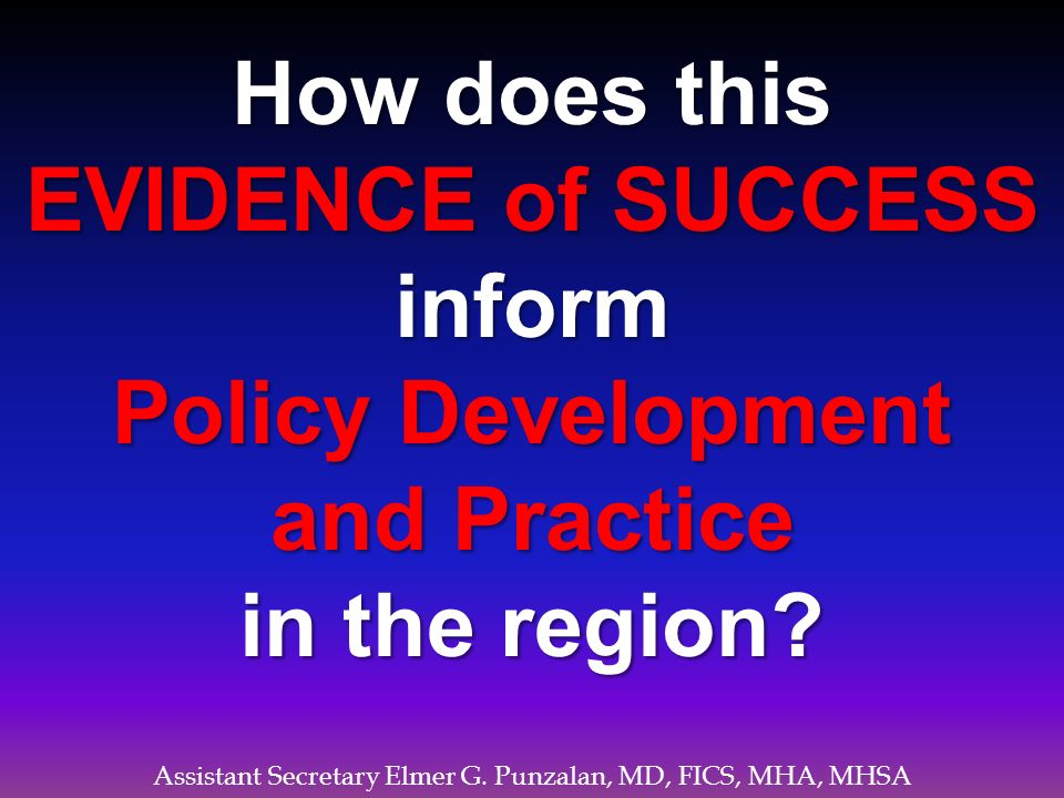 How does this EVIDENCE of SUCCESS inform Policy Development and Practice in the region?