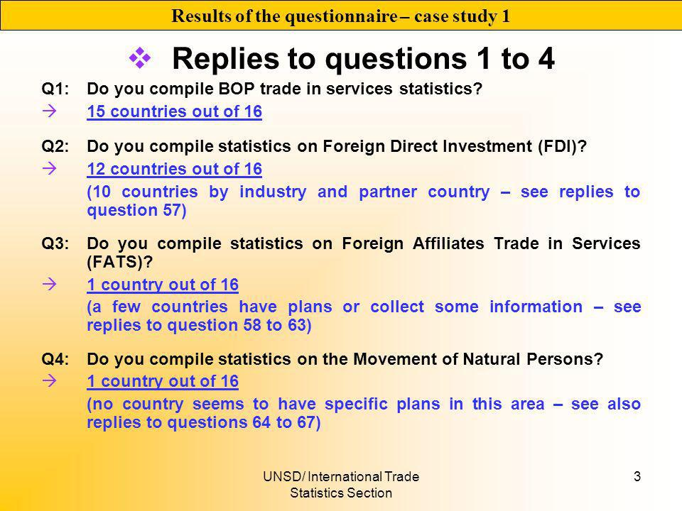 UNSD/ International Trade Statistics Section 3 Replies to questions 1 to 4 Q1: Do you compile BOP trade in services statistics.
