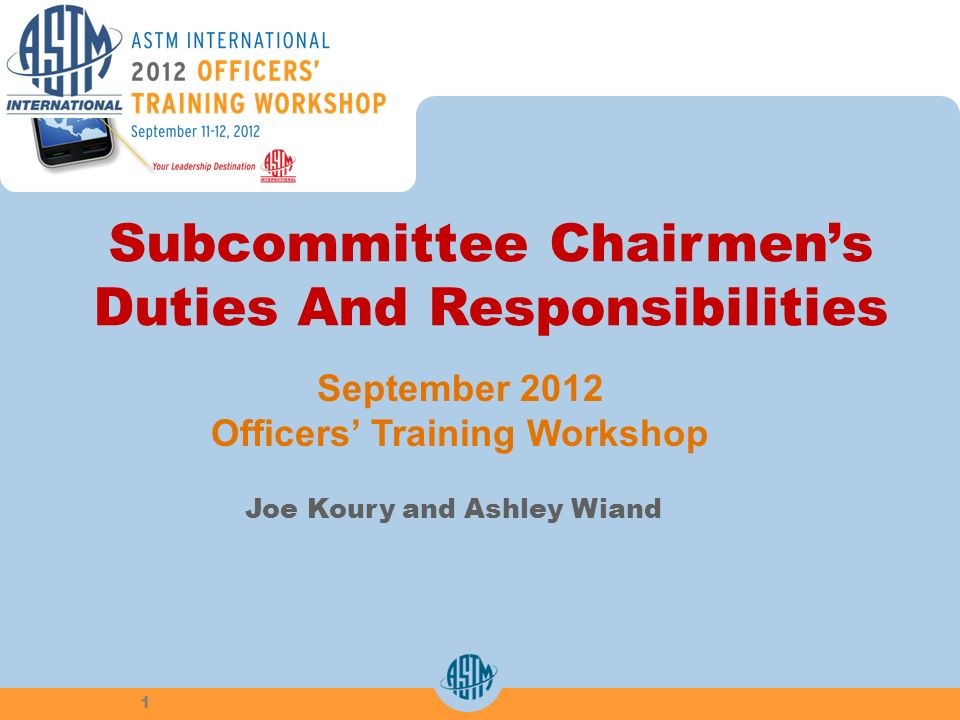 Subcommittee Chairmens Duties And Responsibilities Joe Koury and Ashley Wiand September 2012 Officers Training Workshop 1