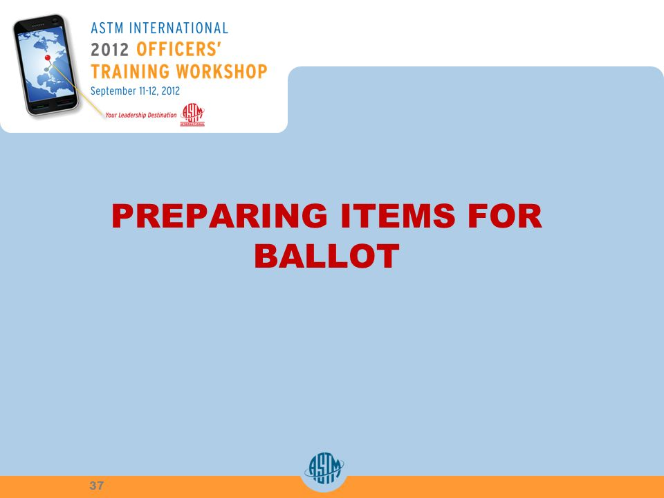 PREPARING ITEMS FOR BALLOT 37