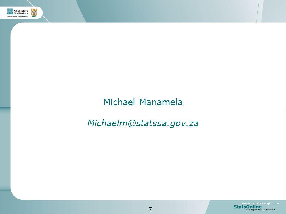 7 Michael Manamela Michaelm@statssa.gov.za