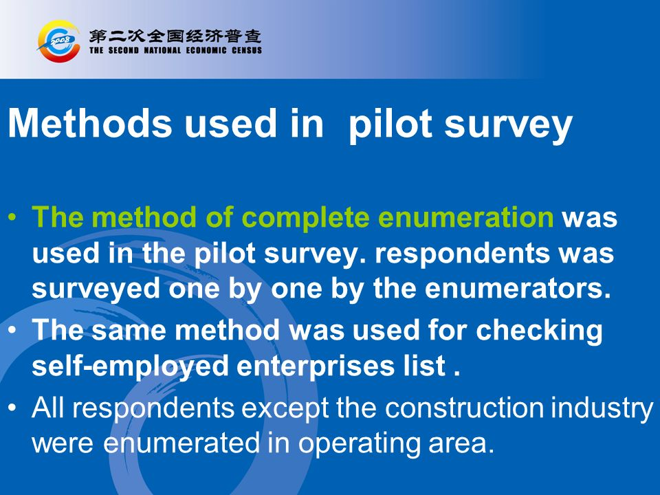 Contents in the pilot survey *basic characteristics of units, number and composition of employees assets and other financial situations business situations product output main raw materials Water and energy consumption (added) technical activities Use of Information technology (added)..
