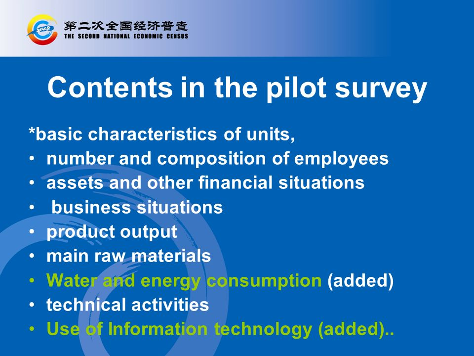 Statistical standards used in the pilot survey 15 statistical classification standards and catalogues were applied in the pilot survey so as to ensure the unification and comparability.