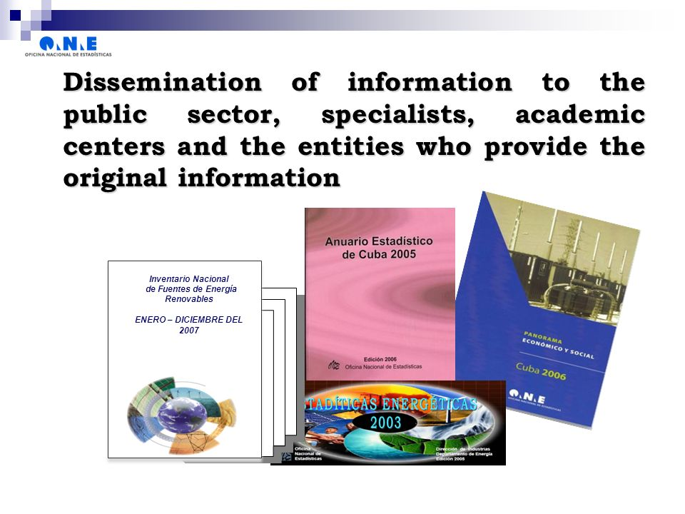 Dissemination of information to the public sector, specialists, academic centers and the entities who provide the original information