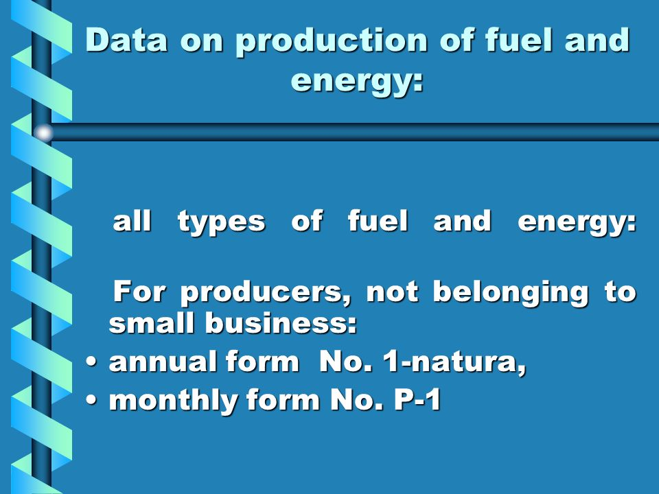 Data on production of fuel and energy: all types of fuel and energy: all types of fuel and energy: For producers, not belonging to small business: For