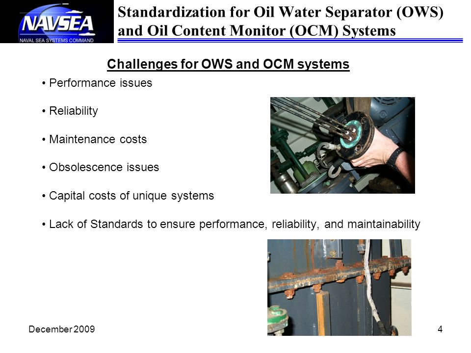 December 20094 Challenges for OWS and OCM systems Performance issues Reliability Maintenance costs Obsolescence issues Capital costs of unique systems