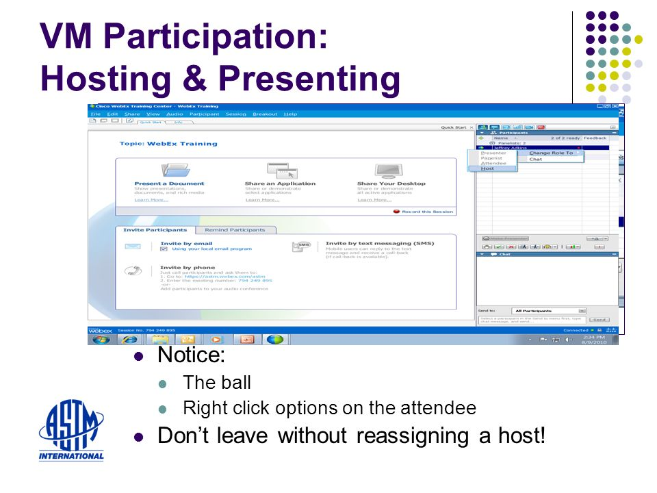 Notice: The ball Right click options on the attendee Dont leave without reassigning a host.