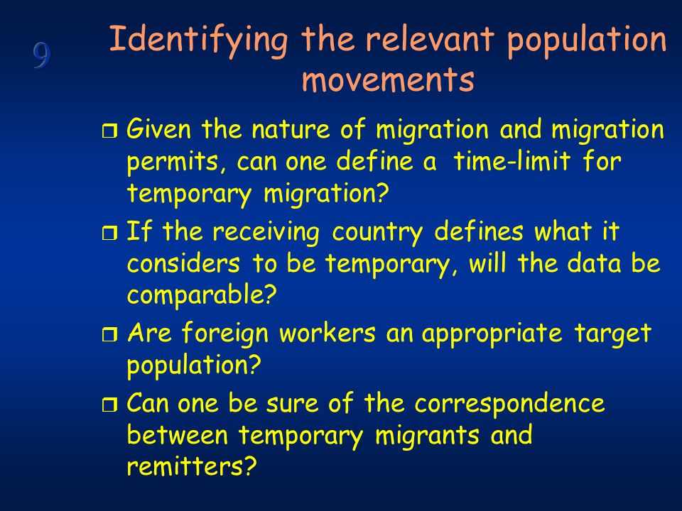 Identifying the relevant population movements r Given the nature of migration and migration permits, can one define a time-limit for temporary migration.