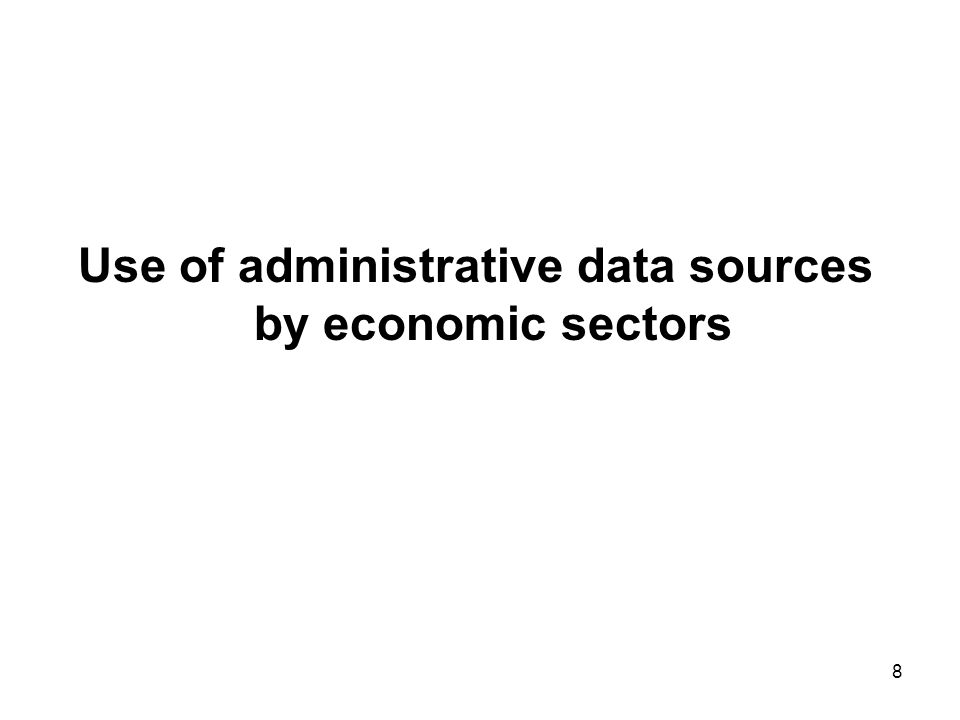 8 Use of administrative data sources by economic sectors