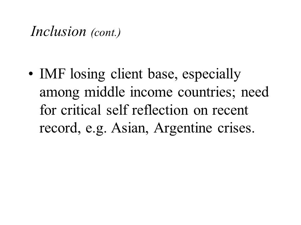 IMF losing client base, especially among middle income countries; need for critical self reflection on recent record, e.g.
