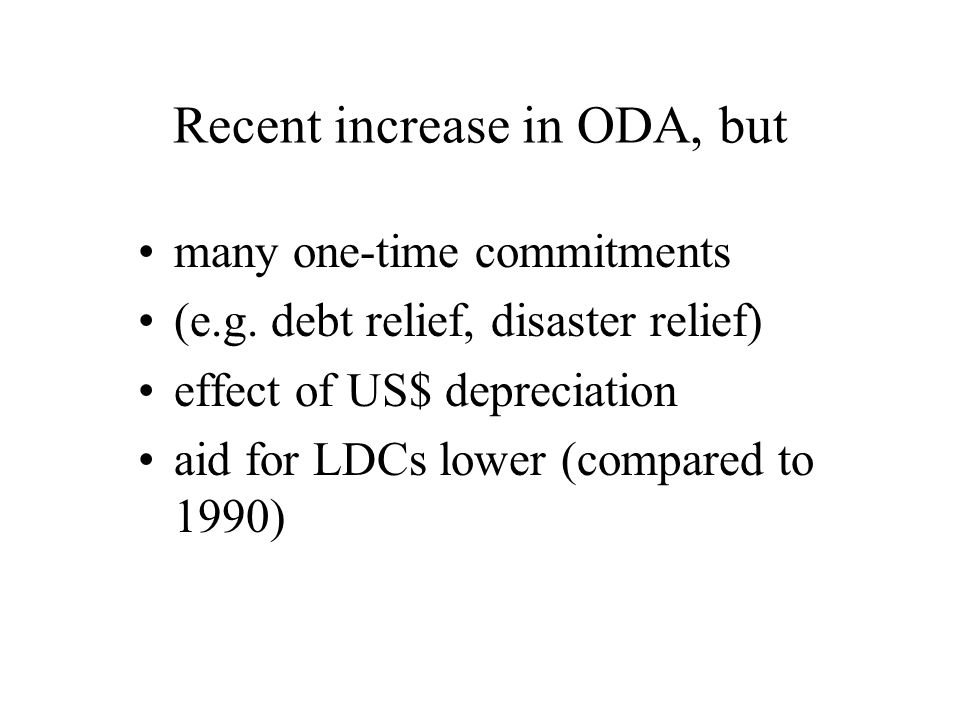 Recent increase in ODA, but many one-time commitments (e.g.