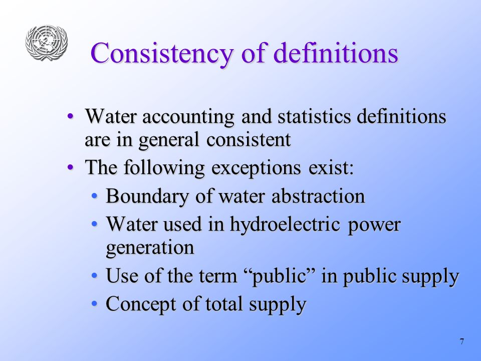 7 Consistency of definitions Water accounting and statistics definitions are in general consistentWater accounting and statistics definitions are in g