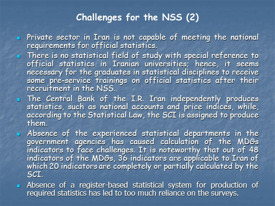 Challenges for the NSS (2) Private sector in Iran is not capable of meeting the national requirements for official statistics.