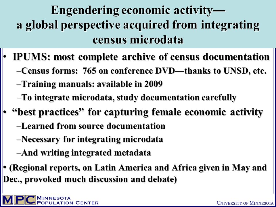 IPUMS: most complete archive of census documentation –Census forms: 765 on conference DVDthanks to UNSD, etc.