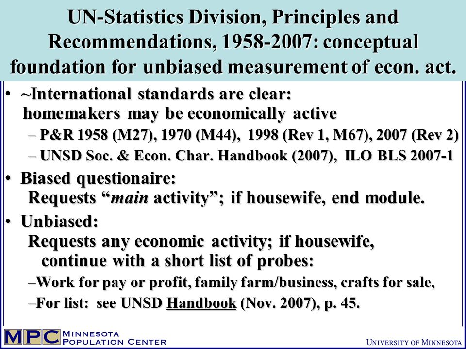 ~International standards are clear: homemakers may be economically active – P&R 1958 (M27), 1970 (M44), 1998 (Rev 1, M67), 2007 (Rev 2) – UNSD Soc. &