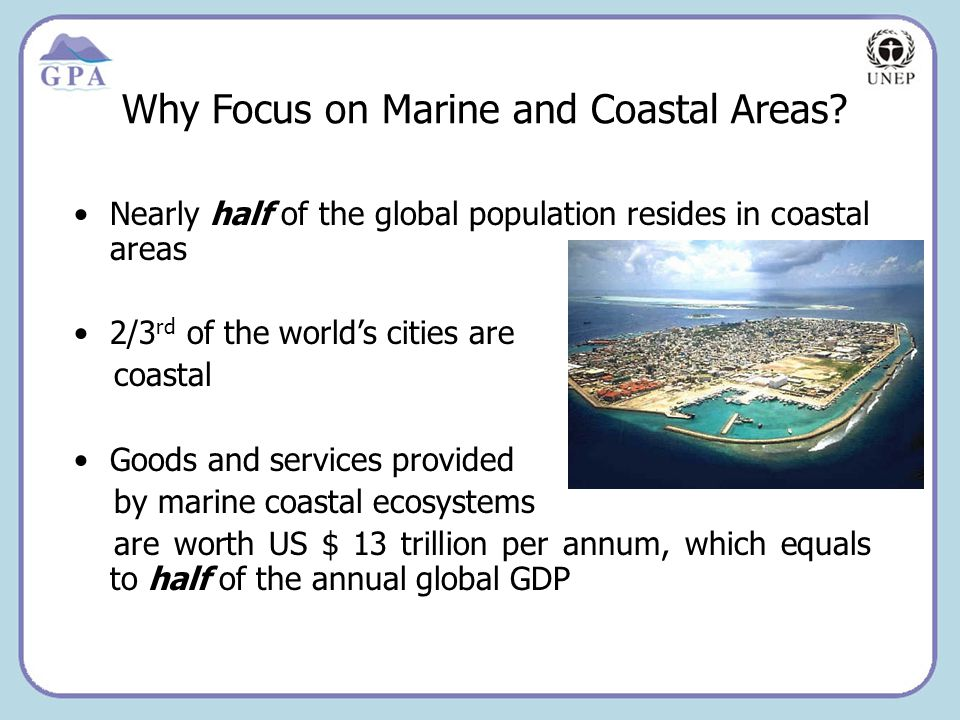 Insert Page Title here Insert Page Content Here Why Focus on Marine and Coastal Areas.