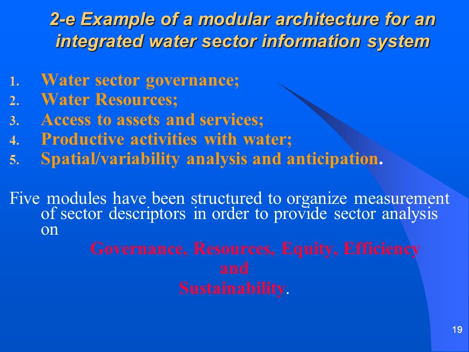 19 2-e Example of a modular architecture for an integrated water sector information system 1.