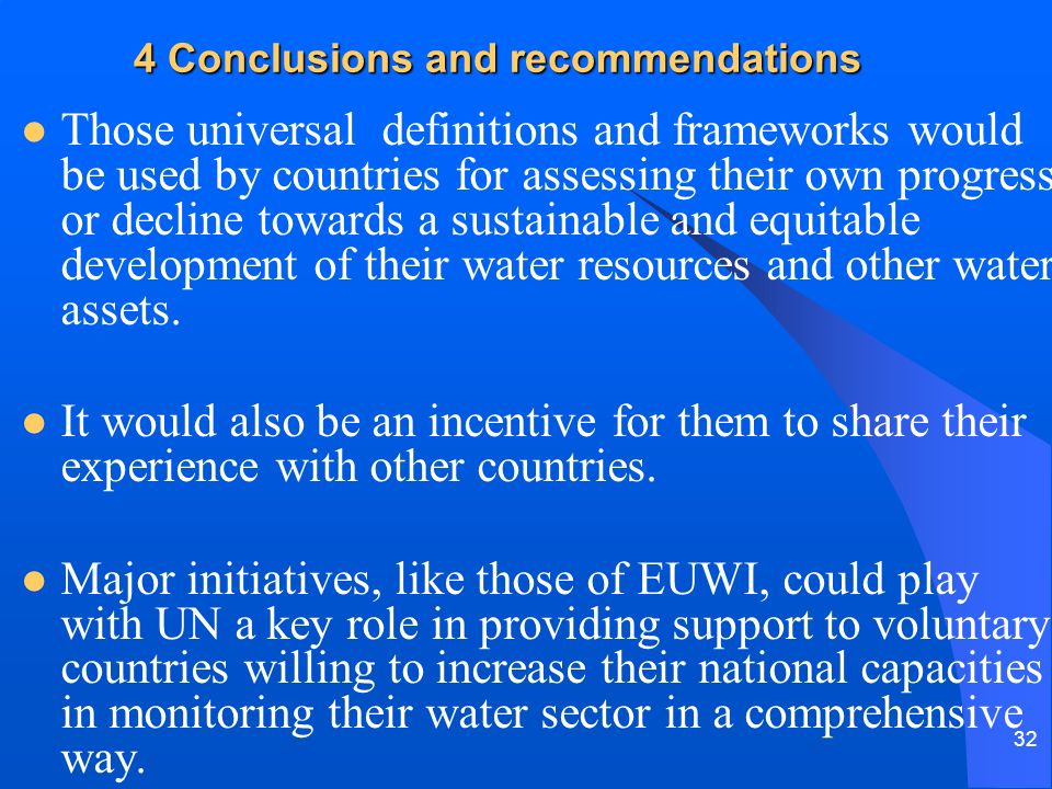 32 4 Conclusions and recommendations Those universal definitions and frameworks would be used by countries for assessing their own progress or decline