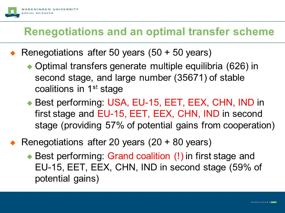 Renegotiations and an optimal transfer scheme Renegotiations after 50 years (50 + 50 years) Optimal transfers generate multiple equilibria (626) in se