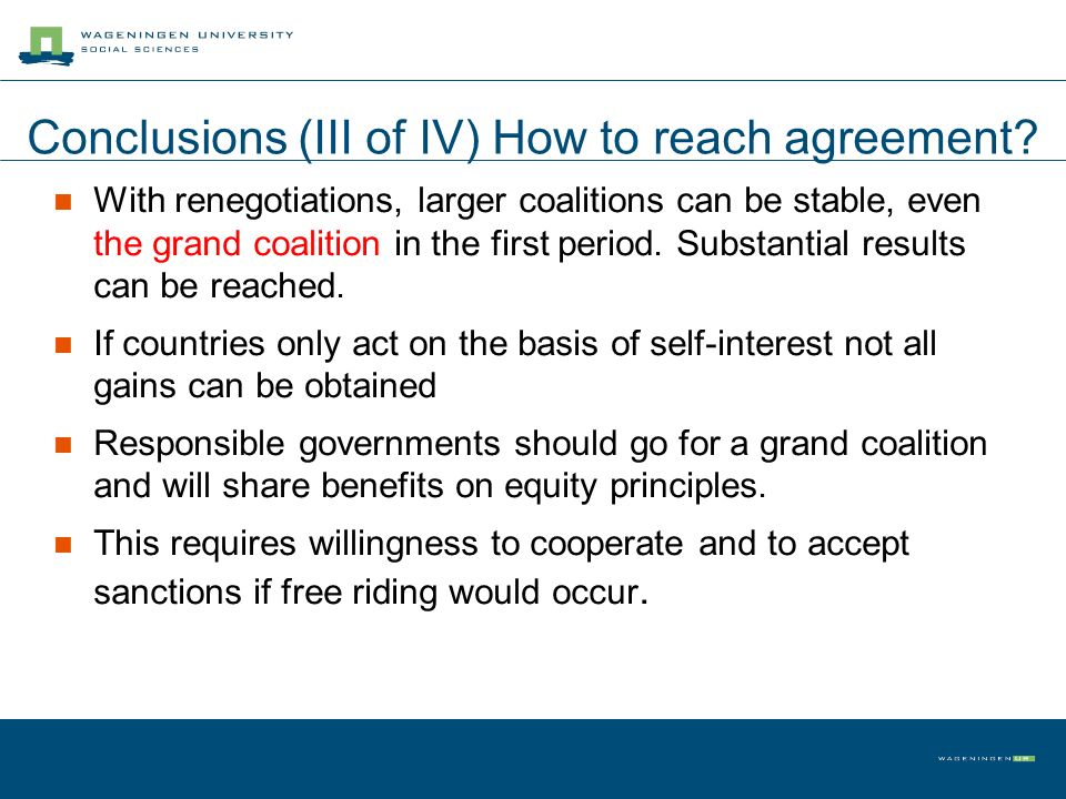 Conclusions (III of IV) How to reach agreement.