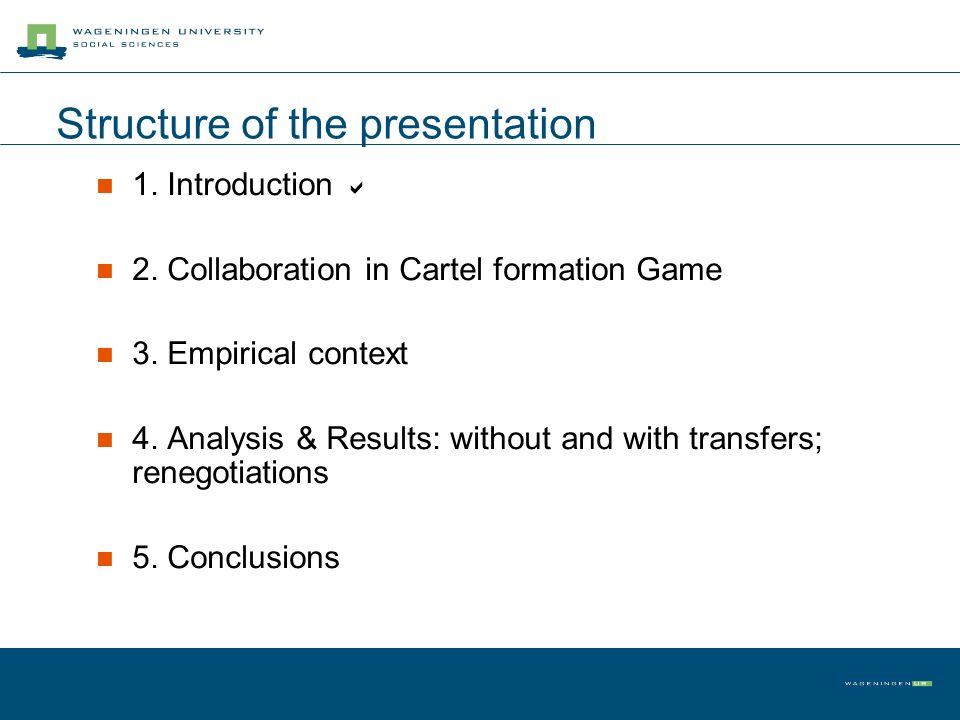 Structure of the presentation 1. Introduction 2. Collaboration in Cartel formation Game 3. Empirical context 4. Analysis & Results: without and with t