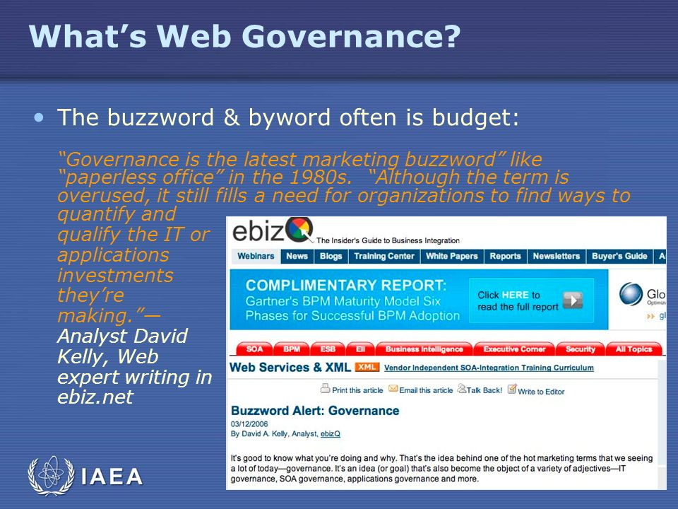 Whats Web Governance? The buzzword & byword often is budget: Governance is the latest marketing buzzword like paperless office in the 1980s. Although