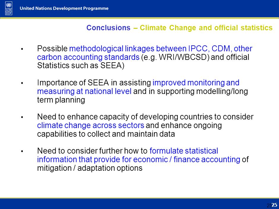 24 Conclusions – New requirements Role of data for longer term planning (history data and continuous collection and monitoring) Possible new sectors o